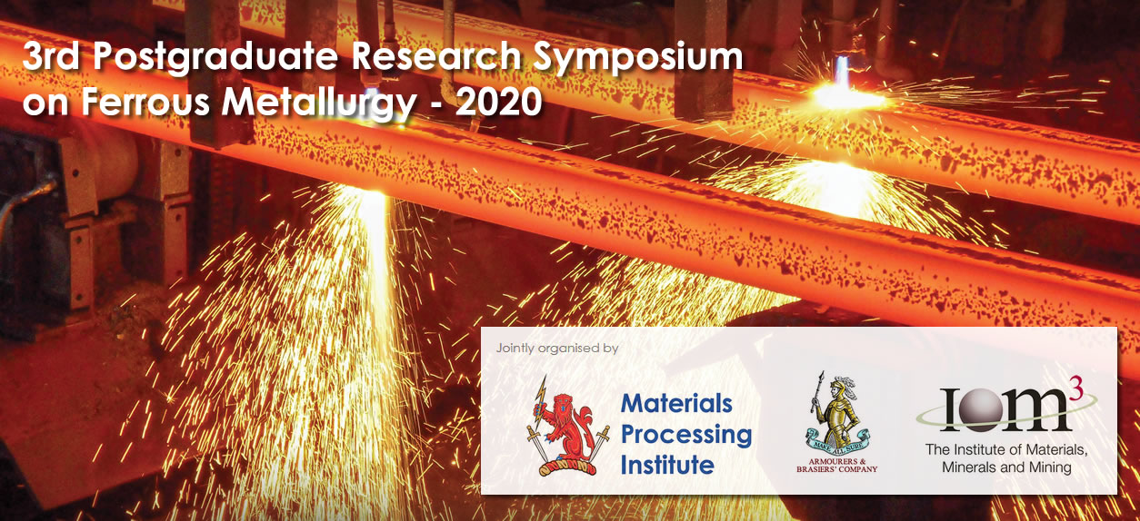 3rd Postgraduate Research Symposium on Ferrous Metallurgy - 2020