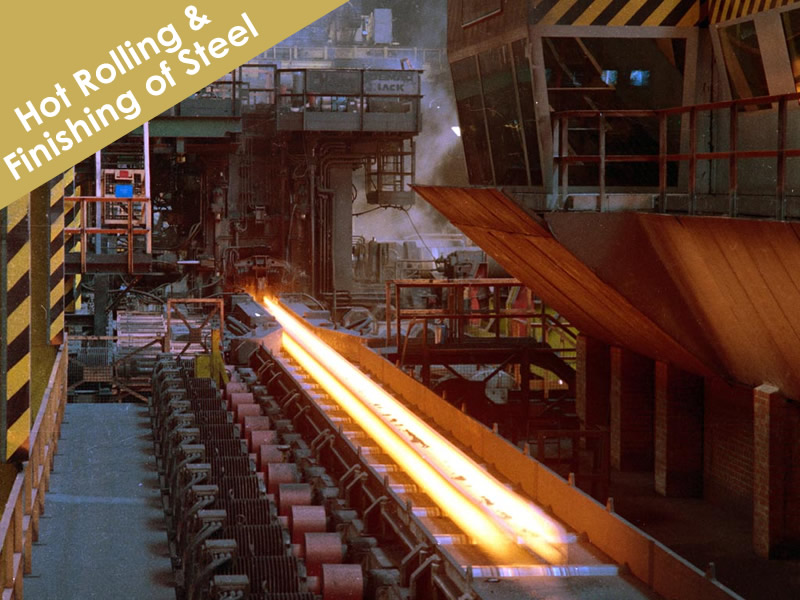 Hot Rolling and Finishing of Steel